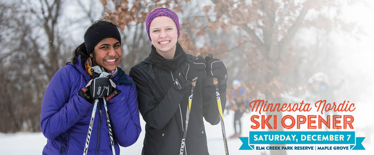 "two women smiling holding ski poles. A graphic image in the lower right corner says ""minnesota nordic ski opener, Saturday, December 7, Elm Creek Park Reserve, Maple Grove."""
